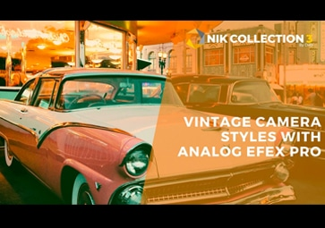 Creating Vintage Camera styles with Analog Efex Pro